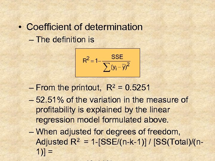 • Coefficient of determination – The definition is – From the printout, R