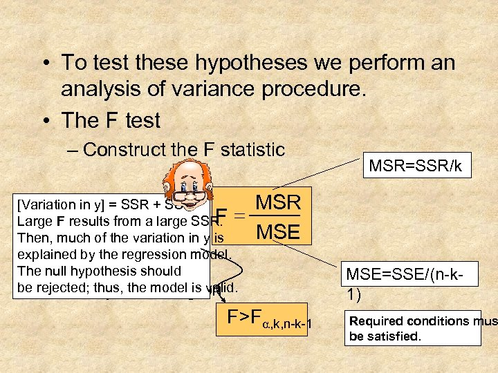 • To test these hypotheses we perform an analysis of variance procedure. •