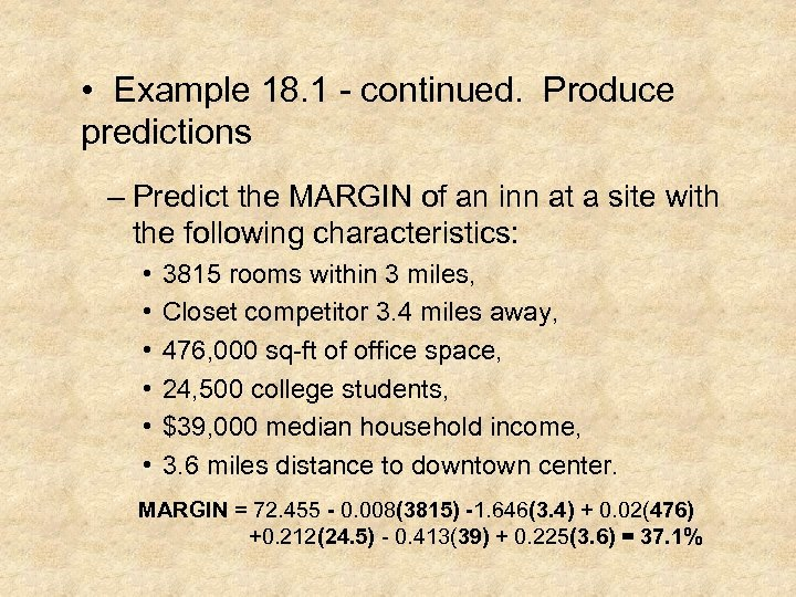 • Example 18. 1 - continued. Produce predictions – Predict the MARGIN of