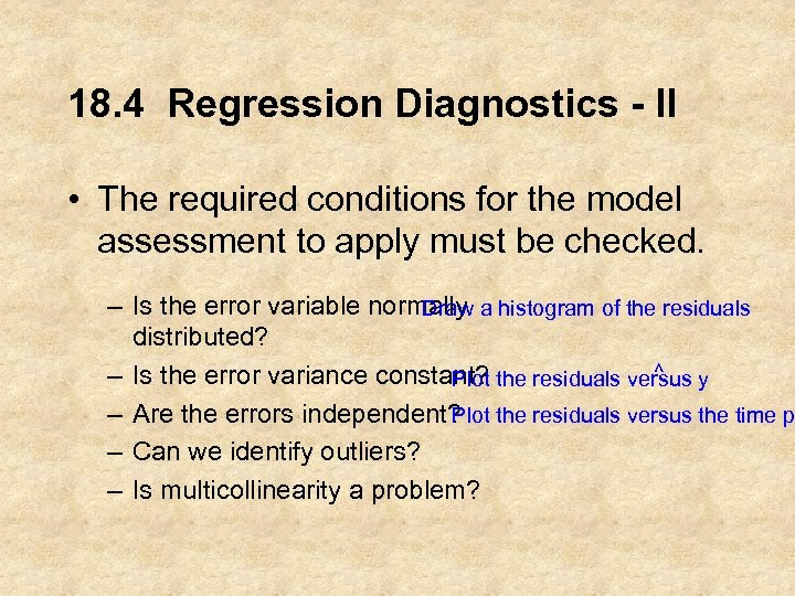 18. 4 Regression Diagnostics - II • The required conditions for the model assessment