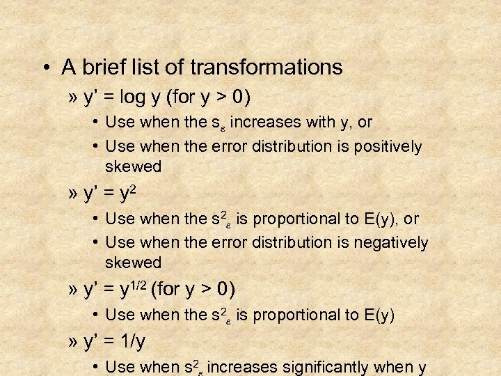 • A brief list of transformations » y' = log y (for y