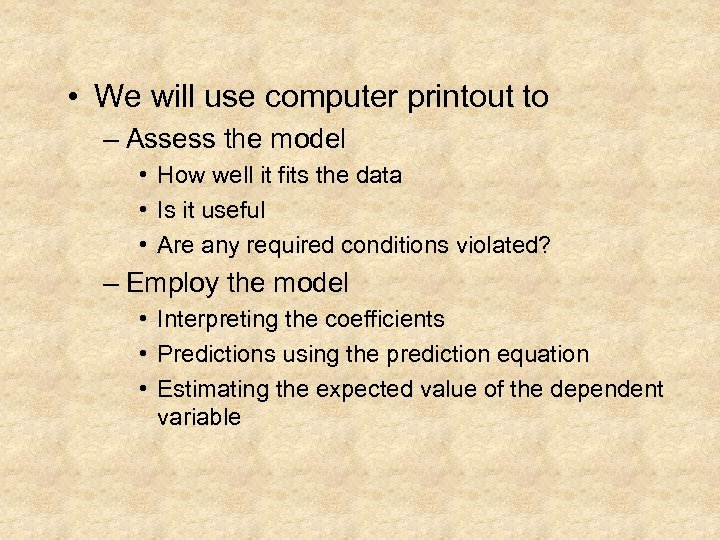 • We will use computer printout to – Assess the model • How