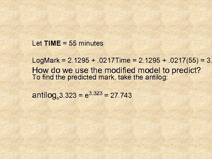 Let TIME = 55 minutes Log. Mark = 2. 1295 +. 0217 Time =