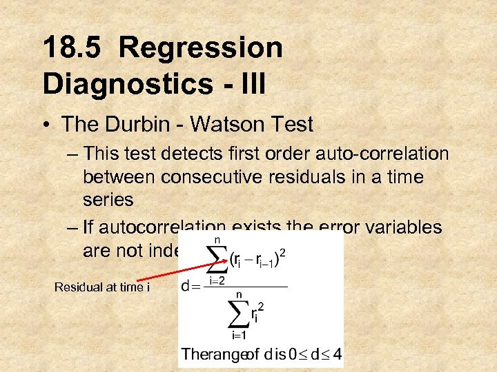 18. 5 Regression Diagnostics - III • The Durbin - Watson Test – This