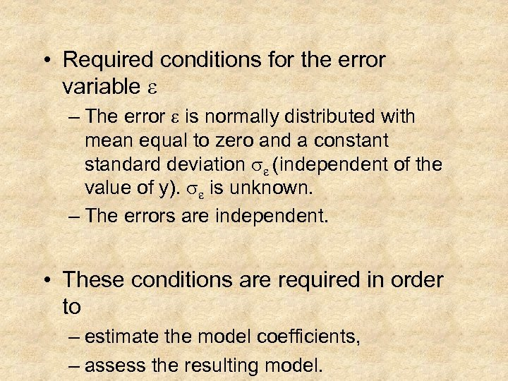 • Required conditions for the error variable e – The error e is