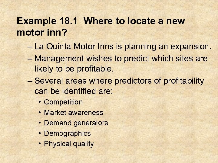 Example 18. 1 Where to locate a new motor inn? – La Quinta Motor
