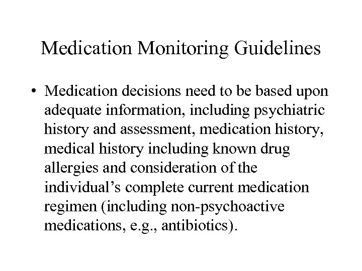 Medication Monitoring Guidelines • Medication decisions need to be based upon adequate information, including
