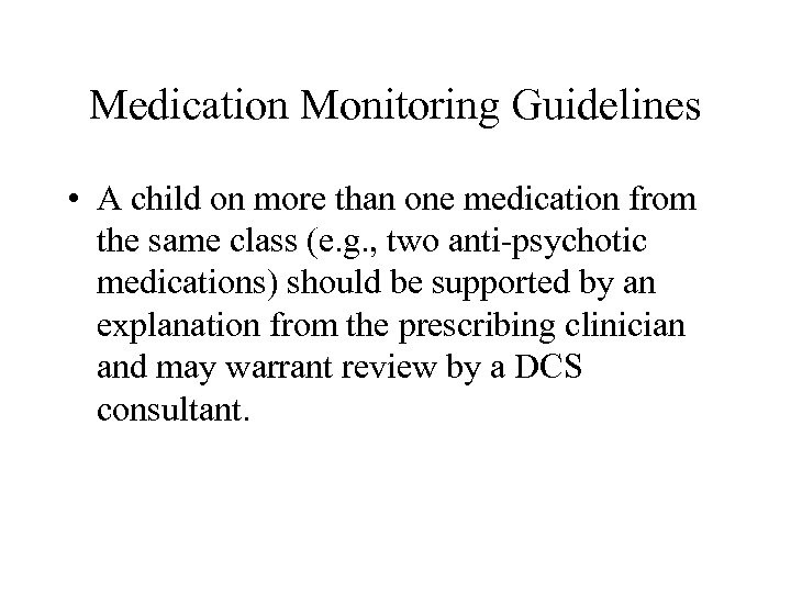 Medication Monitoring Guidelines • A child on more than one medication from the same
