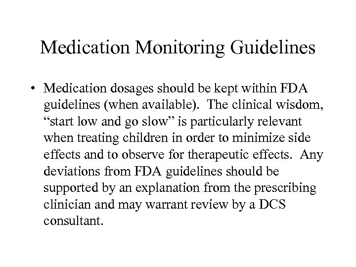 Medication Monitoring Guidelines • Medication dosages should be kept within FDA guidelines (when available).