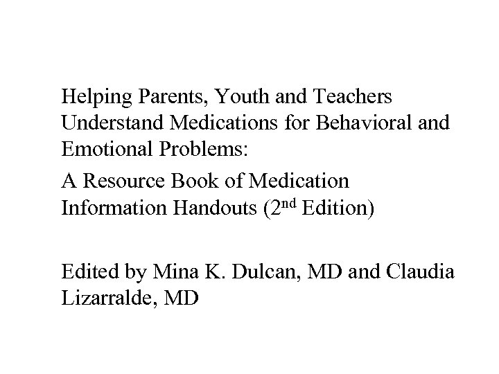 Helping Parents, Youth and Teachers Understand Medications for Behavioral and Emotional Problems: A Resource