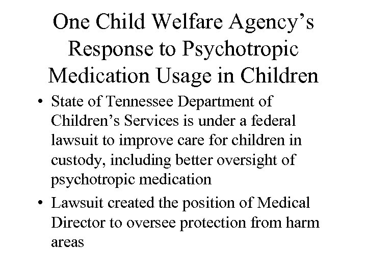 One Child Welfare Agency's Response to Psychotropic Medication Usage in Children • State of