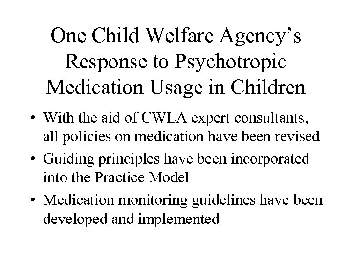 One Child Welfare Agency's Response to Psychotropic Medication Usage in Children • With the