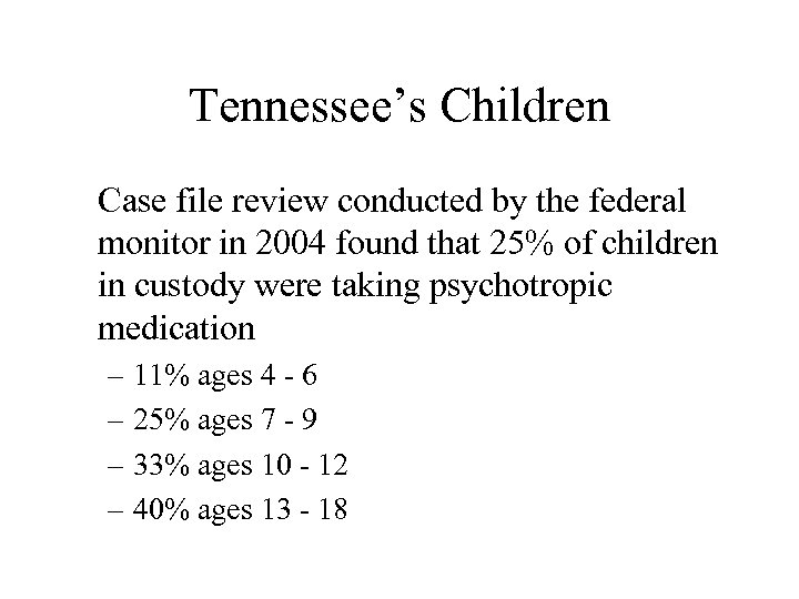 Tennessee's Children Case file review conducted by the federal monitor in 2004 found that