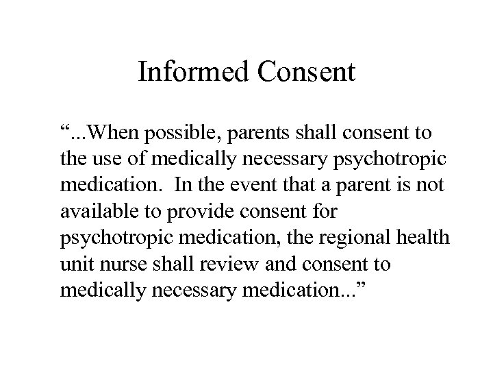 """Informed Consent """". . . When possible, parents shall consent to the use of"""