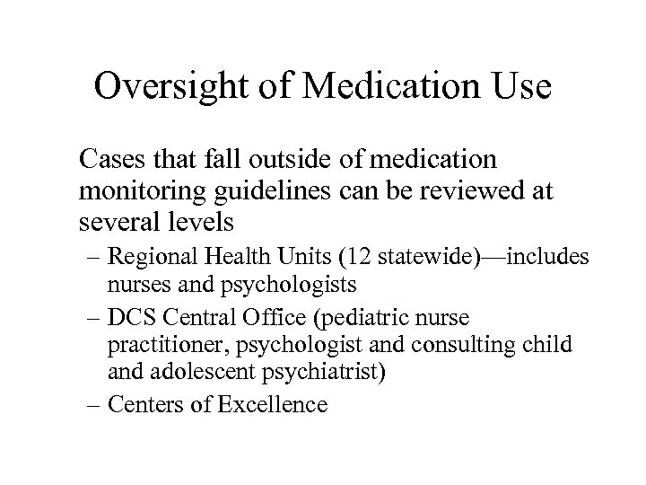 Oversight of Medication Use Cases that fall outside of medication monitoring guidelines can be