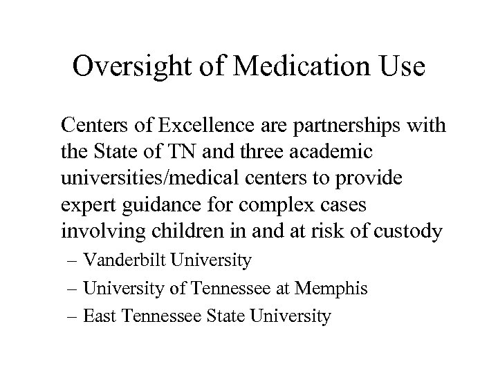 Oversight of Medication Use Centers of Excellence are partnerships with the State of TN