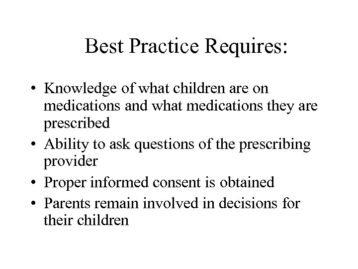 Best Practice Requires: • Knowledge of what children are on medications and what medications