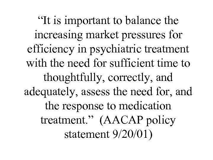 """""""It is important to balance the increasing market pressures for efficiency in psychiatric treatment"""