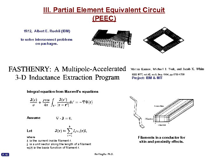 III. Partial Element Equivalent Circuit (PEEC) 1972, Albert E. Ruehli (IBM) to solve interconnect