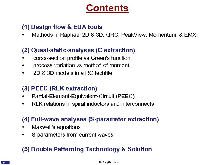 Contents (1) Design flow & EDA tools • Methods in Raphael 2 D &
