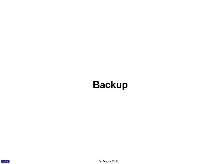Backup P. 19 Ke-Ying. Su Ph. D.