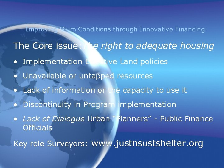 Improving Slum Conditions through Innovative Financing The Core issue: The right to adequate housing