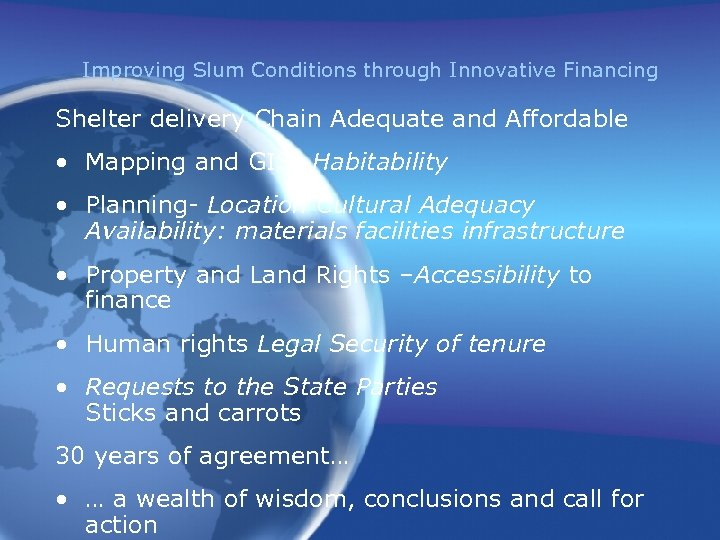 Improving Slum Conditions through Innovative Financing Shelter delivery Chain Adequate and Affordable • Mapping