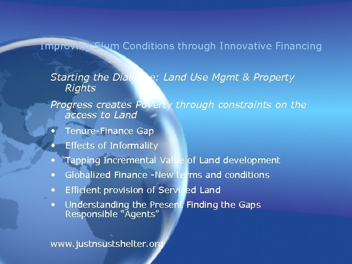 Improving Slum Conditions through Innovative Financing Starting the Dialogue: Land Use Mgmt & Property