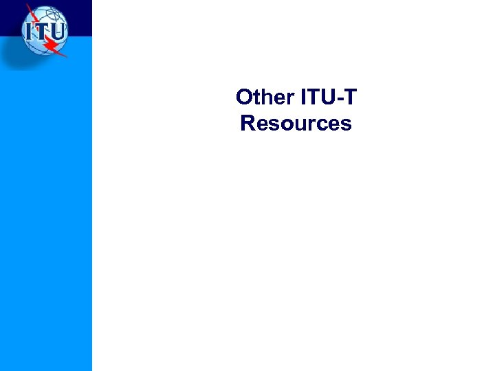 Other ITU-T Resources
