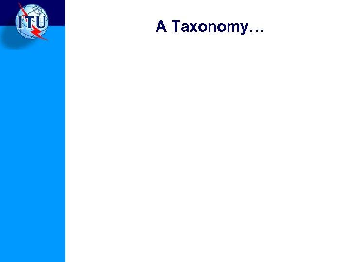 A Taxonomy…