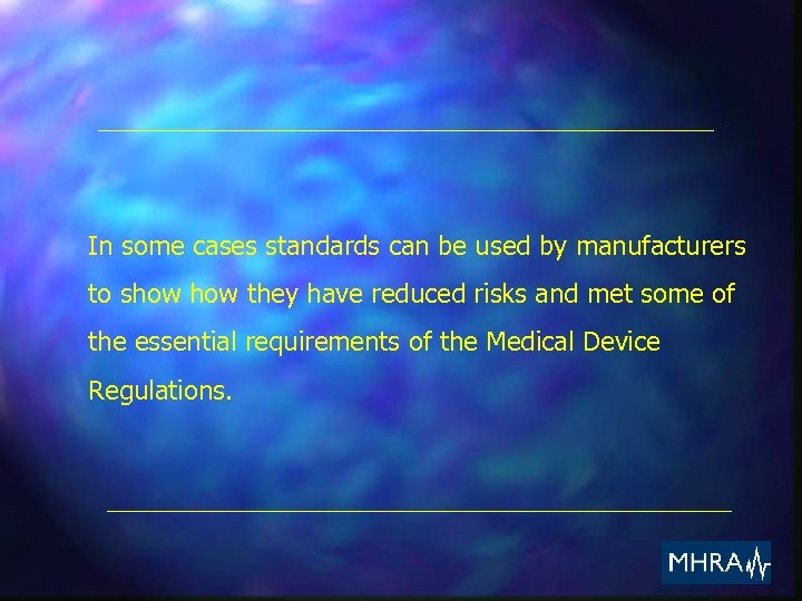 In some cases standards can be used by manufacturers to show they have reduced