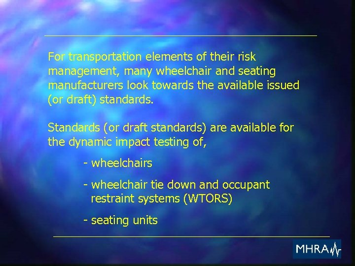 For transportation elements of their risk management, many wheelchair and seating manufacturers look towards