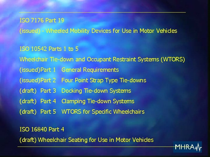 ISO 7176 Part 19 (issued) - Wheeled Mobility Devices for Use in Motor Vehicles