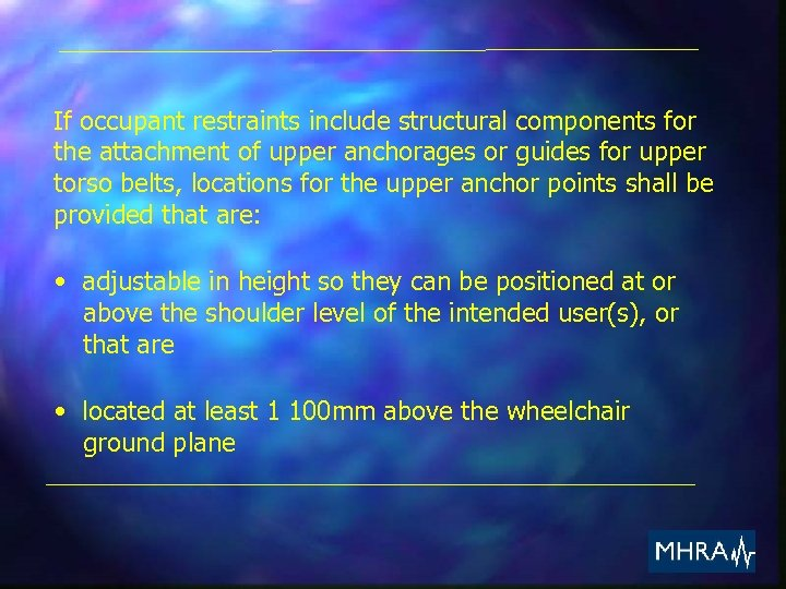 If occupant restraints include structural components for the attachment of upper anchorages or guides