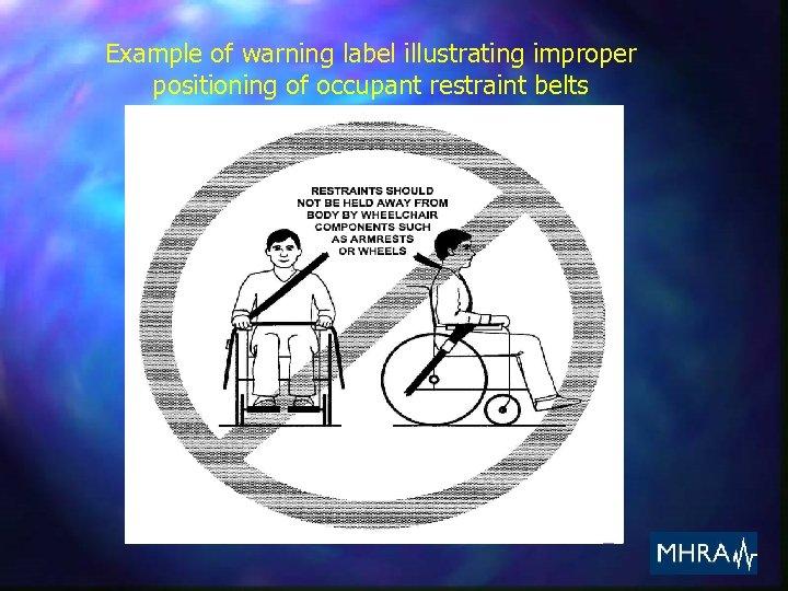 Example of warning label illustrating improper positioning of occupant restraint belts