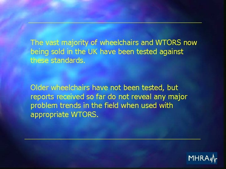 The vast majority of wheelchairs and WTORS now being sold in the UK have
