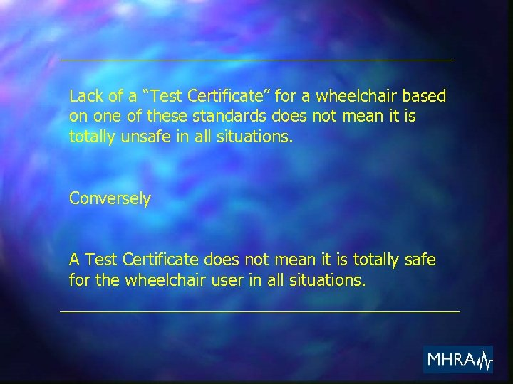 """Lack of a """"Test Certificate"""" for a wheelchair based on one of these standards"""