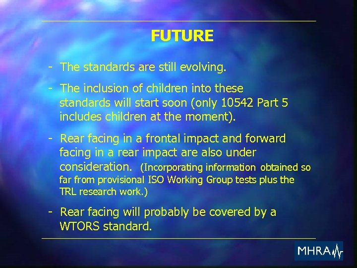 FUTURE - The standards are still evolving. - The inclusion of children into these