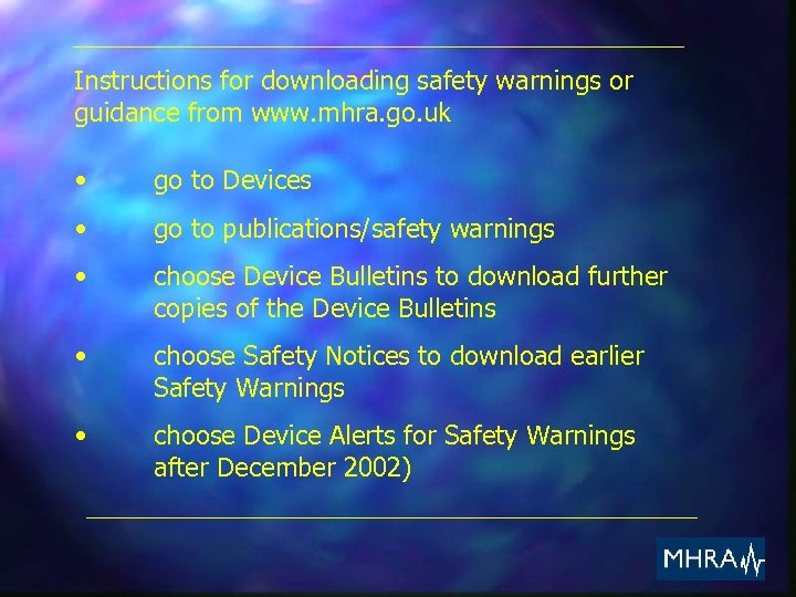 Instructions for downloading safety warnings or guidance from www. mhra. go. uk • go