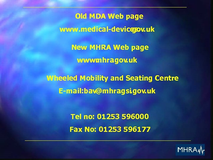 Old MDA Web page www. medical-devices. gov. uk New MHRA Web page www. hra