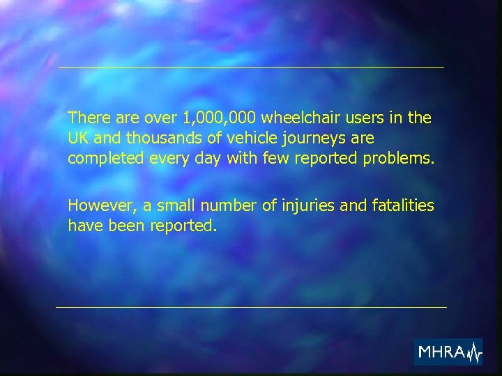There are over 1, 000 wheelchair users in the UK and thousands of vehicle