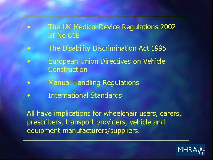 • The UK Medical Device Regulations 2002 SI No 618 • The Disability
