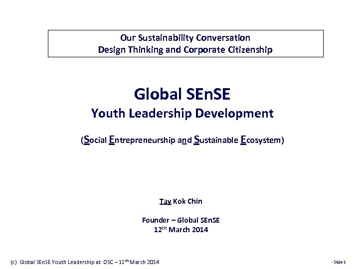 Our Sustainability Conversation Design Thinking and Corporate Citizenship Global SEn. SE Youth Leadership Development