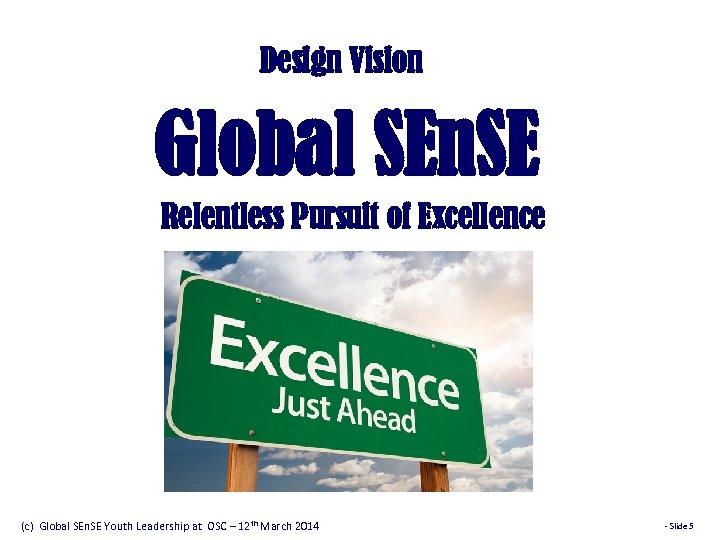 Design Vision Global SEn. SE Relentless Pursuit of Excellence (c) Global SEn. SE Youth