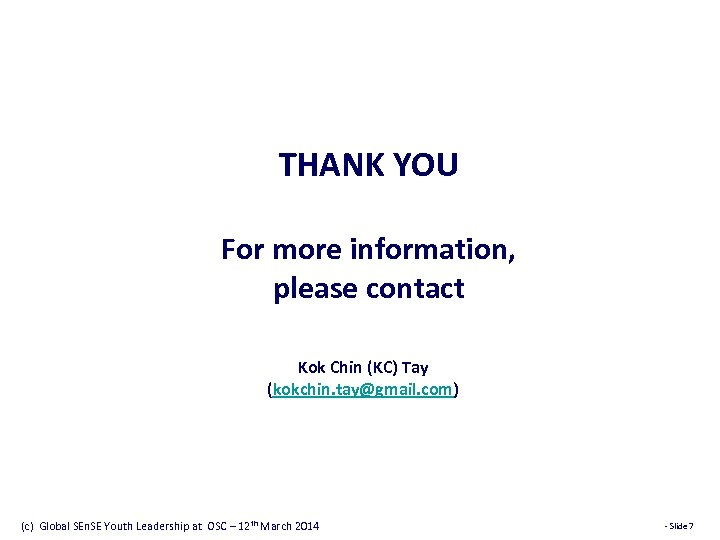 THANK YOU For more information, please contact Kok Chin (KC) Tay (kokchin. tay@gmail. com)