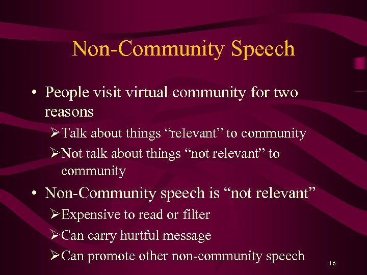 "Non-Community Speech • People visit virtual community for two reasons ØTalk about things ""relevant"""
