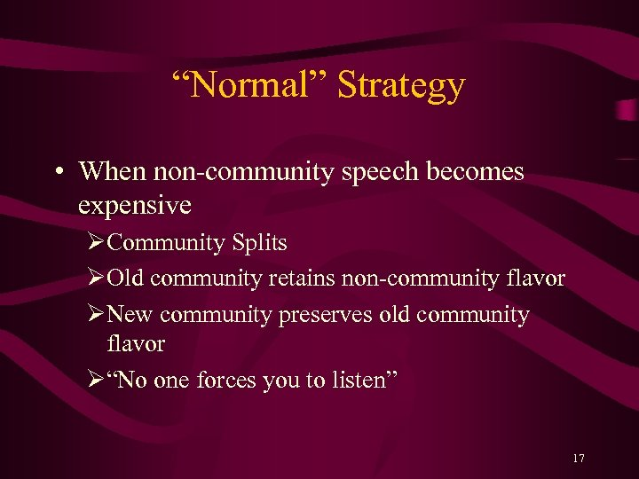 """Normal"" Strategy • When non-community speech becomes expensive ØCommunity Splits ØOld community retains non-community"