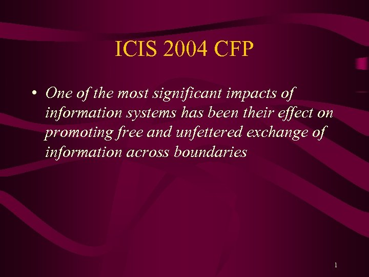 ICIS 2004 CFP • One of the most significant impacts of information systems has