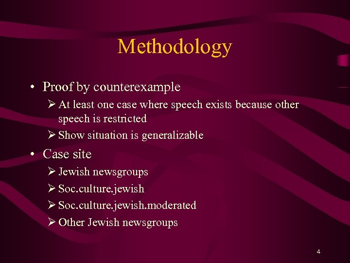 Methodology • Proof by counterexample Ø At least one case where speech exists because