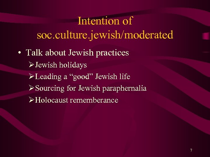 Intention of soc. culture. jewish/moderated • Talk about Jewish practices ØJewish holidays ØLeading a